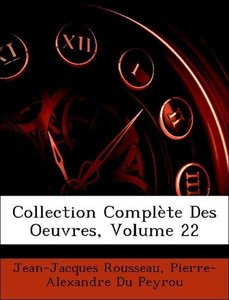 Collection Complète Des Oeuvres, Volume 22
