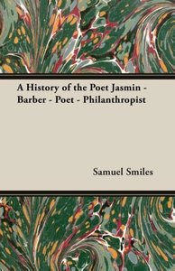 A History of the Poet Jasmin - Barber - Poet - Philanthropist
