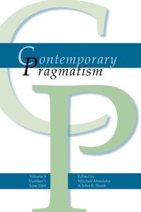Contemporary Pragmatism. Volume 6, Number 1. June 2009.