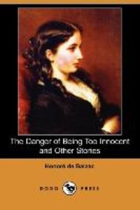 The Danger of Being Too Innocent and Other Stories (Dodo Press)