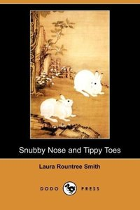 Snubby Nose and Tippy Toes (Dodo Press)