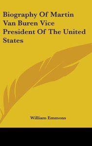 Biography Of Martin Van Buren Vice President Of The United State