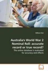 Australia's World War 2 Nominal Roll: accuraterecord or true rec