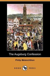 The Augsburg Confession (Dodo Press)