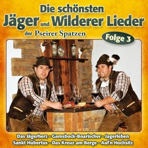 Die schönsten Jäger & Wilderer Lieder F.3