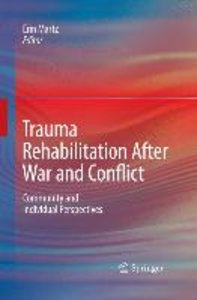 Trauma Rehabilitation After War and Conflict