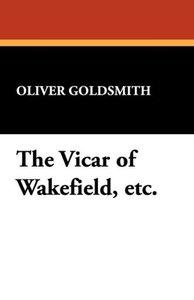 The Vicar of Wakefield, Etc.