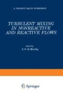 Turbulent Mixing in Nonreactive and Reactive Flows