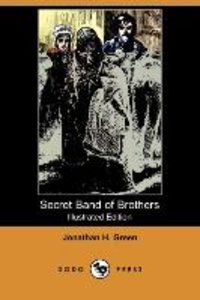 Secret Band of Brothers (Illustrated Edition) (Dodo Press)