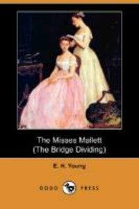 The Misses Mallett (the Bridge Dividing) (Dodo Press)
