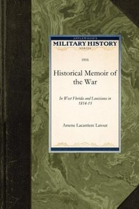 Historical Memoir of the War