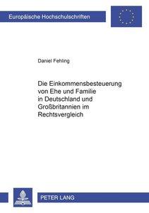 Die Einkommensbesteuerung von Ehe und Familie in Deutschland und