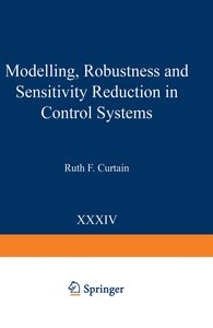 Modelling, Robustness and Sensitivity Reduction in Control Syste