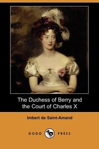 DUCHESS OF BERRY & THE COURT O