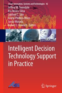 Intelligent Decision Technologies Support in Practice