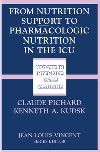 From Nutrition Support to Pharmacologic Nutrition in the ICU