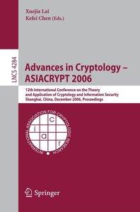 Advances in Cryptology -- ASIACRYPT 2006