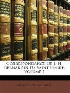 Correspondance De J.-H. Bernardin De Saint Pierre, Volume 1