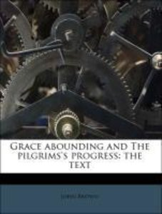 Grace abounding and The pilgrims's progress: the text