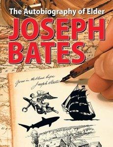 The Autobiography of Elder Joseph Bates