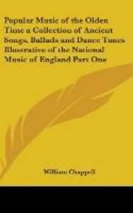 Popular Music of the Olden Time a Collection of Ancient Songs, B