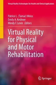 Virtual Reality for Physical and Motor Rehabilitation