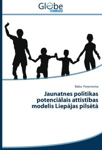 Jaunatnes politikas potencialais attistibas modelis Liepajas pil