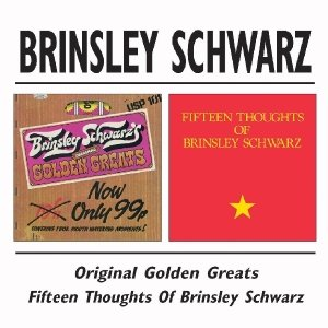 Golden Greats/Fifteen Thoughts Of Brinsley Schwarz