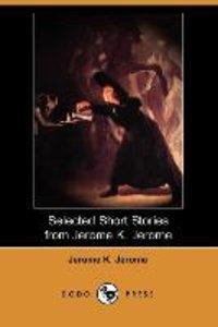 Selected Short Stories from Jerome K. Jerome (Dodo Press)