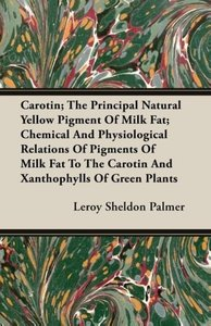 Carotin; The Principal Natural Yellow Pigment Of Milk Fat; Chemi
