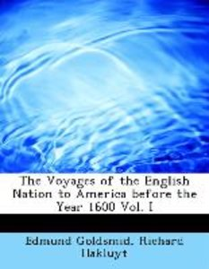 The Voyages of the English Nation to America before the Year 160