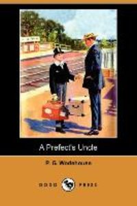 A Prefect's Uncle (Dodo Press)