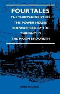Four Tales - The Thirty-Nine Steps - The Power-House - The Watch