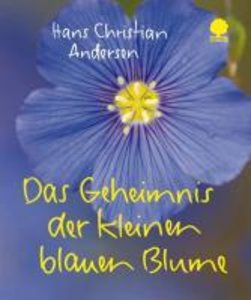 Das Geheimnis der kleinen blauen Blume