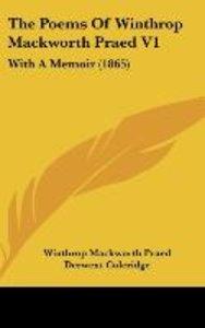 The Poems Of Winthrop Mackworth Praed V1