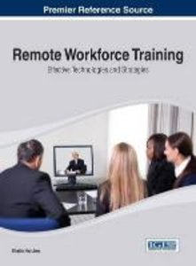 Remote Workforce Training: Effective Technologies and Strategies