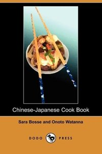Chinese-Japanese Cook Book (Dodo Press)