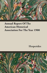 Annual Report of the American Historical Association for the Yea