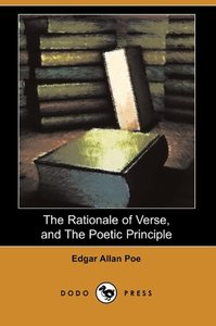 The Rationale of Verse, and the Poetic Principle (Dodo Press)
