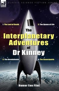 The Interplanetary Adventures of Dr Kinney