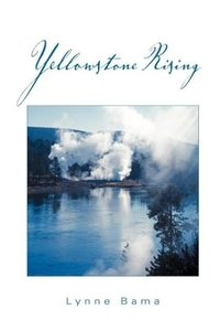 Yellowstone Rising