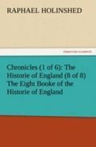 Chronicles (1 of 6): The Historie of England (8 of 8) The Eight