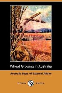 Wheat Growing in Australia (Dodo Press)