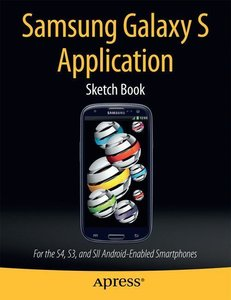 Samsung Galaxy S Application Sketch Book: For the S4, S3, and Si