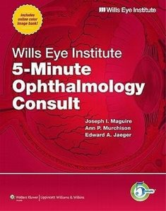 Wills Eye Institute 5-Minute Ophthalmology Consult (The 5-Minute