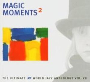 Magic Moments 2-The Ultirmate Act World Jazz Ant