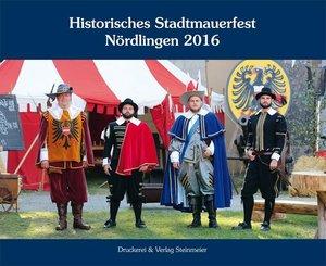Historisches Stadtmauerfest Nördlingen 2016