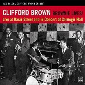 Brownie Lives! Live At Basin Street &Carnegie Hall
