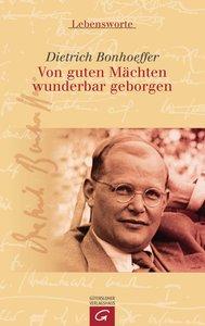 Bonhoeffer, D: Von guten Mächten