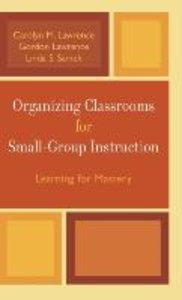 Organizing Classrooms for Small-Group Instruction